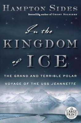 Large Print: In The Kingdom Of Ice - Sides, Hampton