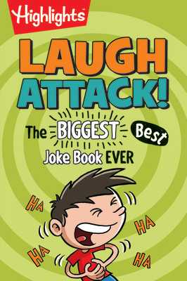 Laugh Attack: The BIGGEST, Best Joke Book EVER! - Highlights (Creator)