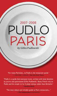 Le Pudlo Paris 2007-2008 - Pudlowski, Gilles, and Beaver, Simon (Translated by), and Flick, Phyllis (Translated by)