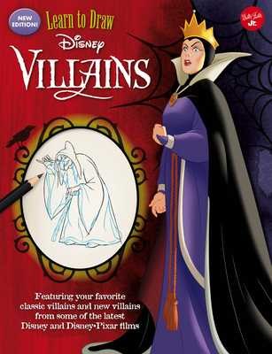 Learn to Draw Disney Villains: New Edition! Featuring Your Favorite Classic Villains and New Villains from Some of the Latest Disney and Disney/Pixar Films - Walter Foster Jr Creative Team