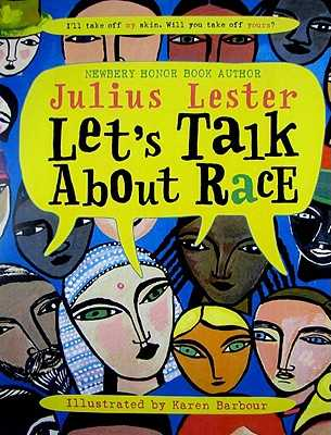 Let's Talk about Race - Lester, Julius