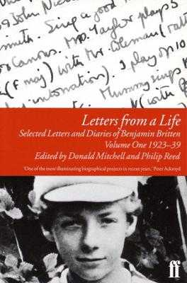 Letters from a Life: The Selected Letters of Benjamin Britten 1913-1976 - Britten, Benjamin, and Mitchell, Donald, Dr., Jr., and Britten-Pears Foundation