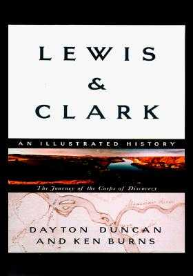 Lewis & Clark: The Journey of the Corps of Discovery - Duncan, Dayton, and Burns, Ken