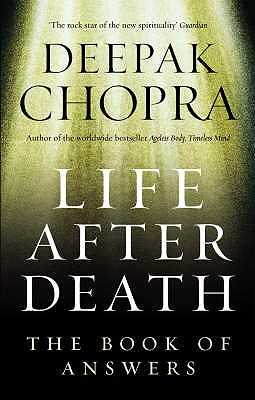 Life After Death: The Book of Answers - Chopra, Deepak, M.D.