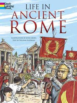 Life in Ancient Rome Coloring Book - Green, John, and Kaufman, William