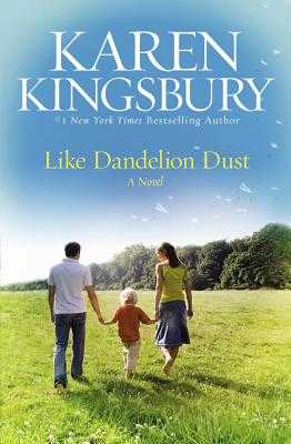 Like Dandelion Dust - Kingsbury, Karen