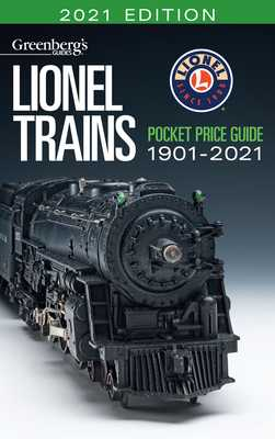 Lionel Trains Pocket Price Guide 1901-1921 (Greenbergs Guide) - White, Eric (Editor)