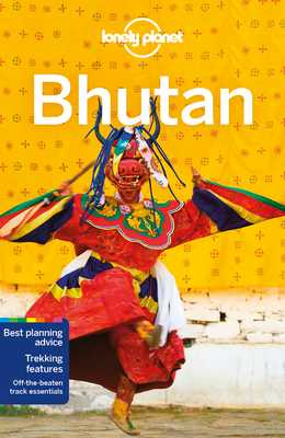 Lonely Planet Bhutan - Lonely Planet, and Mayhew, Bradley, and Bindloss, Joe