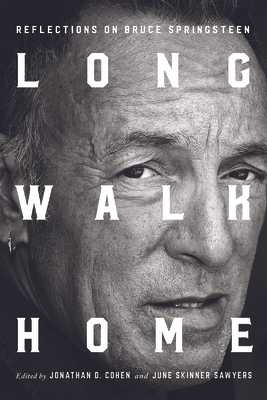 Long Walk Home: Reflections on Bruce Springsteen - Cohen, Jonathan D (Editor), and Sawyers, June Skinner (Editor), and Adler, Natalie (Contributions by)