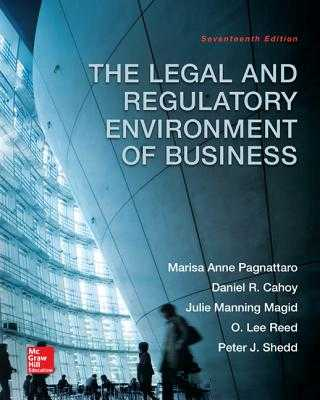 Loose-Leaf for the Legal and Regulatory Environment of Business - Pagnattaro, Marisa Anne, and Cahoy, Daniel R, and Magid, Julie Manning, Professor