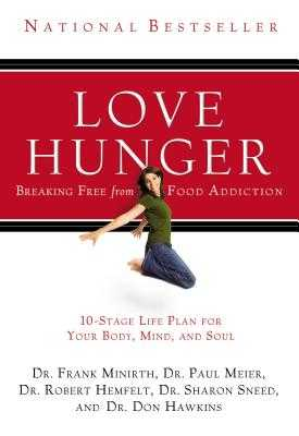 Love Hunger - Minirth, Frank, Dr., MD, and Meier, Paul, Dr., MD, and Hemfelt, Robert, Dr.