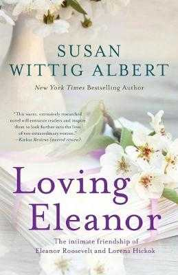 Loving Eleanor - Albert, Susan Wittig