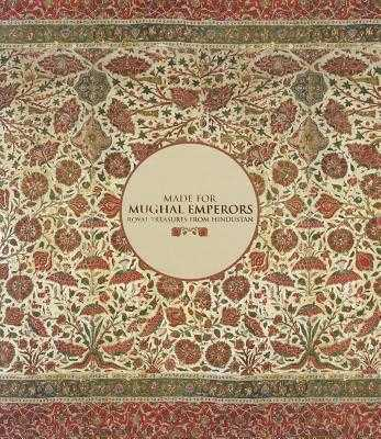 Made for Mughal Emperors: Royal Treasures from Hindustan - Stronge, Susan