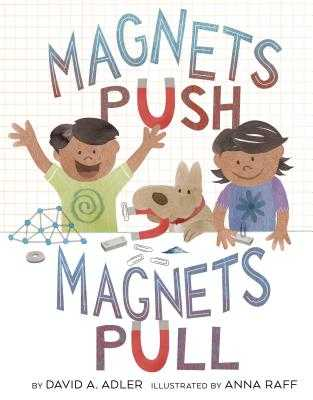 Magnets Push, Magnets Pull - Adler, David A