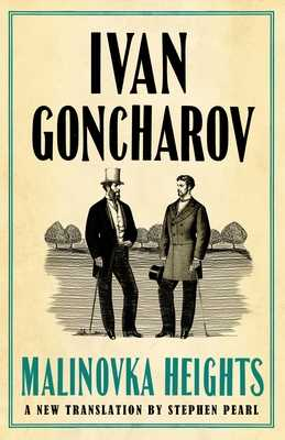 Malinovka Heights: New Translation - Goncharov, Ivan, and Pearl, Stephen (Translated by)