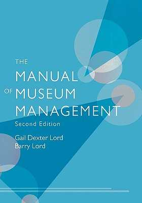 Manual of Museum Management - Lord, Gail Dexter