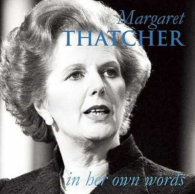 Margaret Thatcher in Her Own Words - Thatcher, Margaret, and Dale, Iain (Editor)