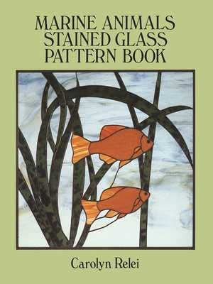 Marine Animals Stained Glass Pattern Book - Relei, Carolyn
