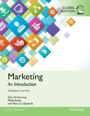 Marketing: An Introduction, Global Edition - Armstrong, Gary, and Opresnik, Marc, and Kotler, Philip