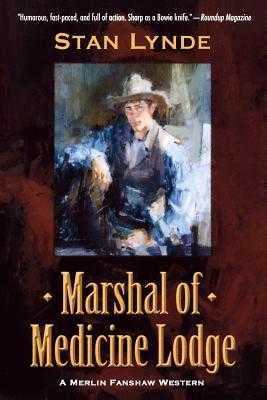 Marshal of Medicine Lodge: A Merlin Fanshaw Western - Lynde, Stan