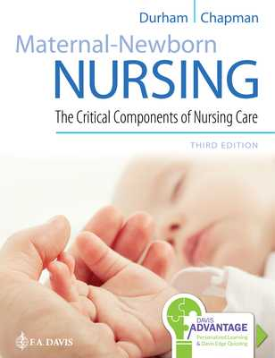 Maternal-Newborn Nursing: The Critical Components of Nursing Care - Durham, Roberta, and Chapman, Linda