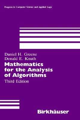 Mathematics for the Analysis of Algorithms - Knuth, Donald Ervin, and Greene, Daniel H, and Greene, D H