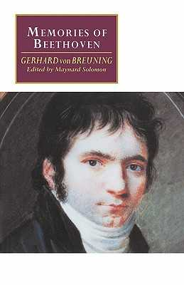 Memories of Beethoven: From the House of the Black-Robed Spaniards - Breuning, Gerhard von, and Solomon, Maynard (Translated by), and Mins, Henry (Translated by)
