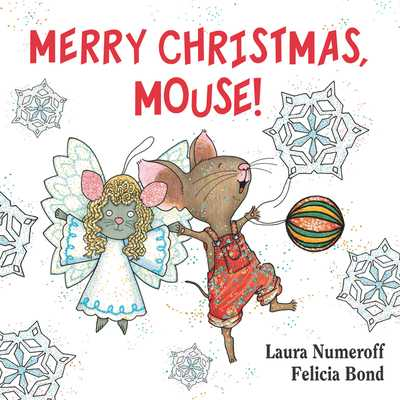 Merry Christmas, Mouse! - Numeroff, Laura Joffe