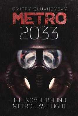 Metro 2033: First U.S. English edition - Glukhovsky, Dmitry