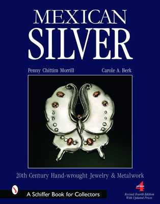 Mexican Silver: Modern Handwrought Jewelry & Metalwork - Morrill, Penny Chittim