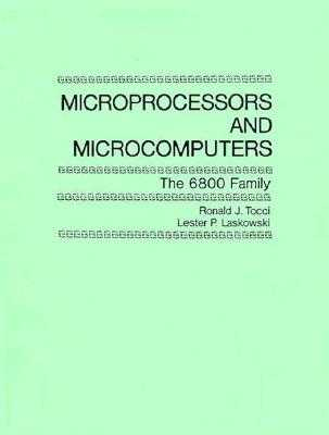 Microprocessors and Microcomputers: The 6800 Family - Tocci, Ronald J, and Laskowski, Lester P