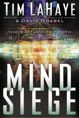 Mind Siege: The Battle for Truth - Noebel, David, Dr., and LaHaye, Tim