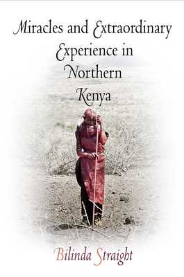 Miracles and Extraordinary Experience in Northern Kenya - Straight, Bilinda