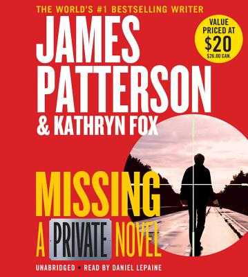 Missing: A Private Novel - Hachette Audio, and Patterson, James, and Fox, Kathryn