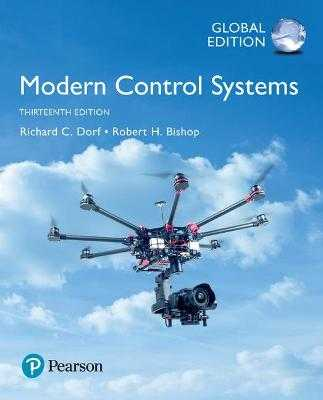 Modern Control Systems, Global Edition - Dorf, Richard, and Bishop, Robert
