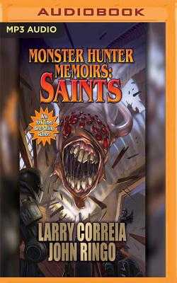 Monster Hunter Memoirs: Saints - Correia, Larry, and Ringo, John, and Wyman, Oliver (Read by)