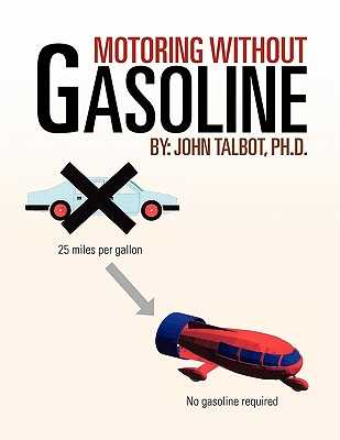 Motoring Without Gasoline - Talbot, John