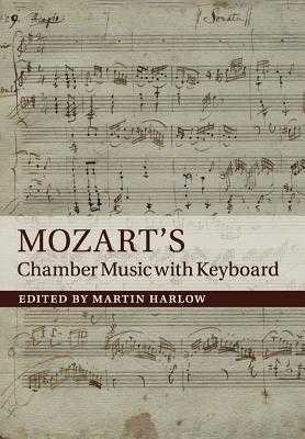 Mozart's Chamber Music with Keyboard - Harlow, Martin (Editor)