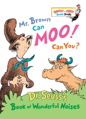 Mr. Brown Can Moo! Can You?: Dr. Seuss's Book of Wonderful Noises - Dr Seuss