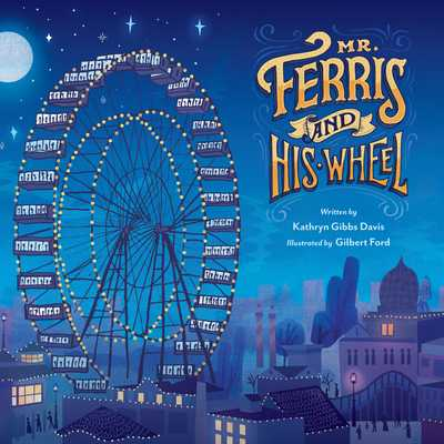 Mr. Ferris and His Wheel - Davis, Kathryn Gibbs