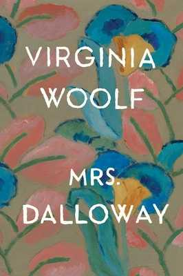 Mrs. Dalloway - Woolf, Virginia, and Howard, Maureen (Foreword by)