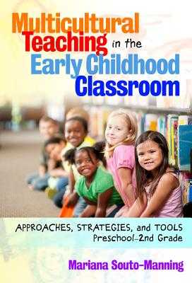 Multicultural Teaching in the Early Childhood Classroom: Approaches, Strategies and Tools, Preschool-2nd Grade - Souto-Manning, Mariana, and Ryan, Sharon (Editor), and Cowhey, Mary