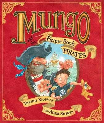 Mungo And The Picture Book Pirates - Knapman, Timothy