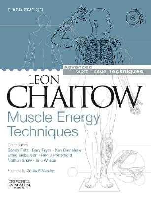 Muscle Energy Techniques with DVD-ROM - Chaitow, Leon, ND, Do (Editor)