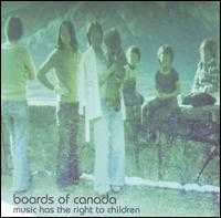 Music Has the Right to Children - Boards of Canada