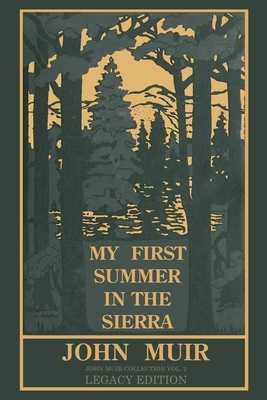 My First Summer In The Sierra (Legacy Edition): Classic Explorations Of The Yosemite And California Mountains - Muir, John
