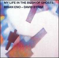 My Life in the Bush of Ghosts - Brian Eno / David Byrne