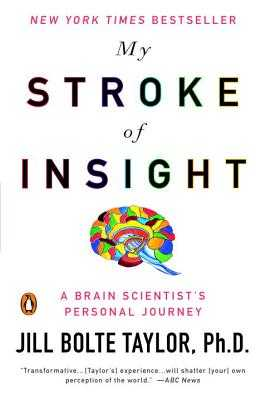 My Stroke of Insight: A Brain Scientist's Personal Journey - Taylor, Jill Bolte, PH.D.