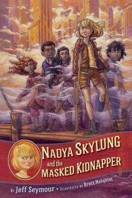 Nadya Skylung and the Masked Kidnapper - Seymour, Jeff