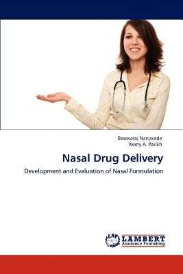 Nasal Drug Delivery - Nanjwade, Basavaraj, and A Parikh, Kemy
